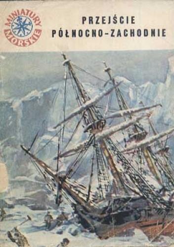 Okładka książki Przejście Północno-Zachodnie Andrzej Perepeczko