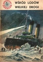 Okładka książki Wśród lodów Wielkiej Drogi