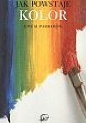 Okładka książki Jak powstaje kolor Jose M. Parramon