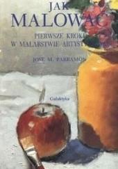 Okładka książki Jak malować Jose M. Parramon