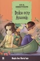 Okładka książki Dzikie oczy Amazonki Eva Ibbotson