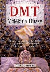 Okładka książki DMT: Molekuła duszy Rick Strassman