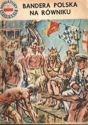 Okładka książki Bandera polska na równiku Jerzy Pertek