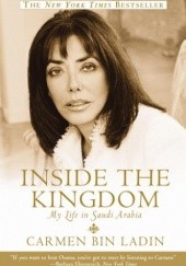 Okładka książki Inside the Kingdom: My Life in Saudi Arabia Carmen Bin Ladin