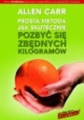 Okładka książki Prosta metoda jak skutecznie pozbyć się zbędnych kilogramów Allen Carr