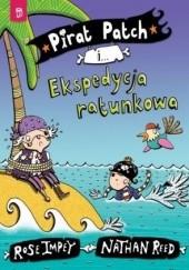 Okładka książki Pirat Patch i Ekspedycja ratunkowa Rose Impey,Nathan Reed