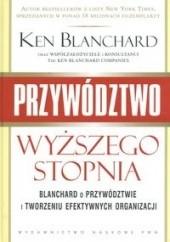 Okładka książki Przywództwo wyższego stopnia. Blanchard o przywództwie i tworzeniu efektywnych organizacji
