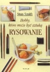 Okładka książki Rysowanie. Hobby, które może być sztuką Stan Smith