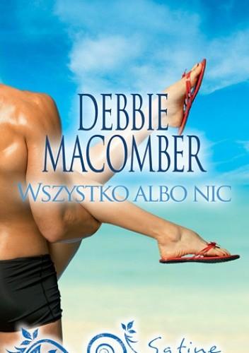 Okładka książki Wszystko albo nic Debbie Macomber