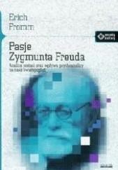 Okładka książki Pasje Zygmunta Freuda Erich Fromm