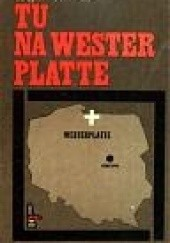 Okładka książki Tu na Westerplatte Zbigniew Flisowski