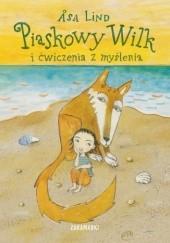Okładka książki Piaskowy Wilk i ćwiczenia z myślenia Åsa Lind,Kristina Digman