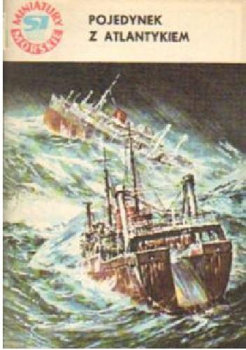 Okładka książki Pojedynek z Atlantykiem Kazimierz Wojciechowski
