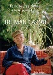 Okładka książki Te ściany są zimne i inne opowiadania Truman Capote