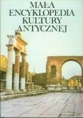 Okładka książki Mała encyklopedia kultury antycznej A-Z praca zbiorowa