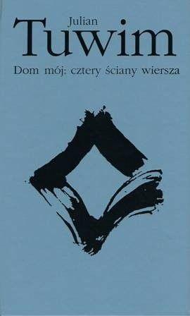 Okładka książki Dom mój: cztery ściany wiersza Julian Tuwim