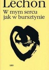 Okładka książki W mym sercu jak w bursztynie Jan Lechoń