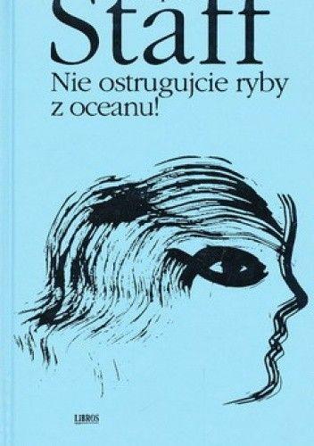 Okładka książki Nie ostrugujcie ryby z oceanu! Leopold Staff