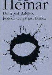 Okładka książki Dom jest daleko. Polska wciąż jest blisko
