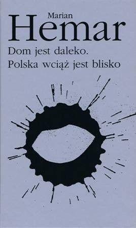 Okładka książki Dom jest daleko. Polska wciąż jest blisko Marian Hemar