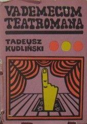 Okładka książki Vademecum teatromana Tadeusz Kudliński