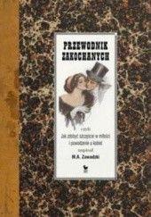 Okładka książki Przewodnik zakochanych, czyli jak zdobyć szczęście w miłości i powodzenie u kobiet