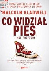 Okładka książki Co widział pies i inne przygody Malcolm Gladwell