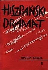 Okładka książki Hiszpański dramat 1936-1939 Bogdan Koszel