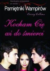 Okładka książki Kocham cię aż do śmierci. Nieoficjalny przewodnik po serialu Crissy Calhoun