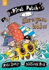 Okładka książki Pirat Patch i skrzynia kości Rose Impey,Nathan Reed