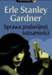 Okładka książki Sprawa podwójnej tożsamości Erle Stanley Gardner