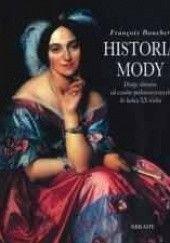 Okładka książki Historia mody. Dzieje ubiorów od czasów prehistorycznych do końca XX wieku Francois Boucher