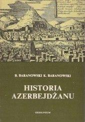 Okładka książki Historia Azerbejdżanu Bohdan Baranowski,Krzysztof Tadeusz Baranowski