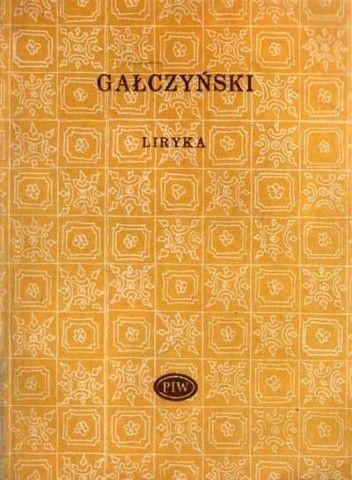 Liryka Konstanty Ildefons Gałczyński 88592 Lubimyczytaćpl