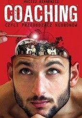 Okładka książki Coaching, czyli przebudzacz neuronów Maciej Bennewicz