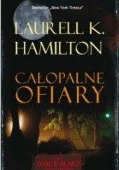 Okładka książki Całopalne ofiary Laurell K. Hamilton
