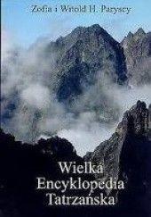 Okładka książki Wielka Encyklopedia Tatrzańska Witold Henryk Zofia Paryscy