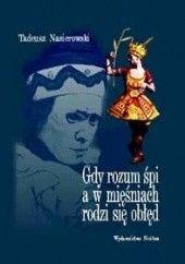 Okładka książki Gdy rozum śpi, a w mięśniach rodzi się obłęd. O życiu i chorobie Wacława Niżyńskiego Tadeusz Nasierowski