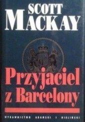 Okładka książki Przyjaciel z Barcelony Scott Mackay