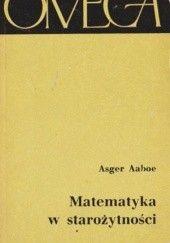 Okładka książki Matematyka w starożytności Asger Aaboe