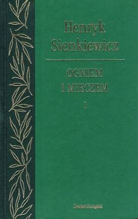 Okładka książki Ogniem i Mieczem. Tom 1 Henryk Sienkiewicz