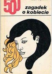 Okładka książki 500 zagadek o kobiecie Mirosław Chałubiński,Janusz Trybusiewicz