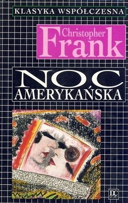 Okładka książki Noc amerykańska Christopher Frank