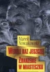 Okładka książki Wesele raz jeszcze! Zdarzenie w Miasteczku Marek Nowakowski