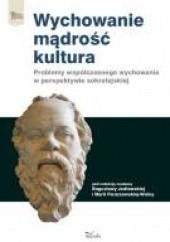 Okładka książki Wychowanie – mądrość – kultura Bogusława Jodłowska,Maria Flanczewska-Wolny