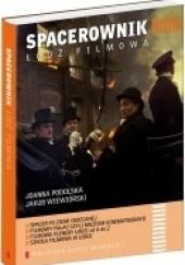 Okładka książki Spacerownik: Łódź Filmowa Joanna Podolska,Jakub Wiewiórski