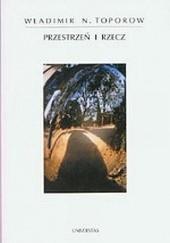 Okładka książki Przestrzeń i rzecz Władimir Nikołajewicz Toporow