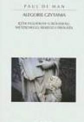 Okładka książki Alegorie czytania. Język figuralny u Rousseau, Nietzschego, Rilkego i Prousta. Paul de Man