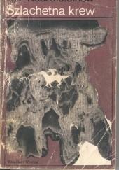 Okładka książki Szlachetna krew Ilgiz Kaszafutdinow