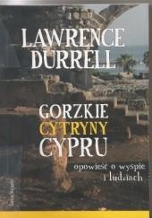 Okładka książki Gorzkie cytryny Cypru. Opowieść o wyspie i ludziach Lawrence Durrell